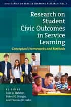 Research on Student Civic Outcomes in Service Learning - Conceptual Frameworks and Methods ebook by Julie A. Hatcher, Robert G. Bringle, Thomas W. Hahn