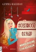 Hollywood Gossip - Mörderische Schlagzeilen ebook by Gemma Halliday, Uwe Fricke, Frauke Lengermann