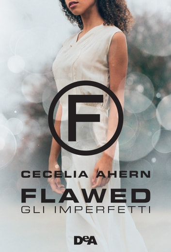Flawed - Gli imperfetti ebook by Cecelia Ahern