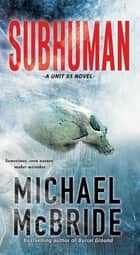 Subhuman ebook by Michael McBride