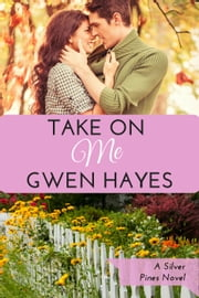 Take On Me - Silver Pines, #4 ebook by Gwen Hayes