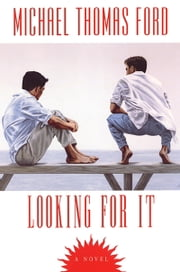 Looking For It ebook by Michael Thomas Ford