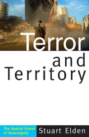 Terror and Territory - The Spatial Extent of Sovereignty ebook by Stuart Elden
