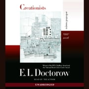 Creationists - Selected Essays, 1993-2006 audiobook by E.L. Doctorow