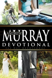 Andrew Murray Devotional (365 Day) ebook by Andrew Murray