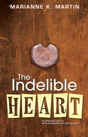 The Indelible Heart ebook by Marianne K. Martin