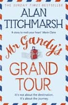 Mr Gandy's Grand Tour ebook by Alan Titchmarsh