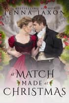 A Match Made at Christmas ebook by Jenna Jaxon