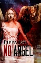No Angel ebook by Pippa Jay