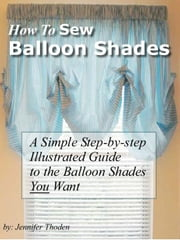How To Sew Balloon Shades ebook by Thoden, Jennifer L.