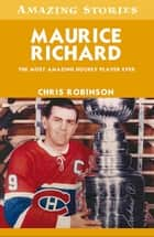 Maurice Richard ebook by Chris Robinson
