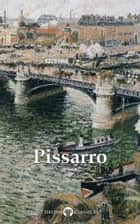 Delphi Complete Paintings of Camille Pissarro (Illustrated) ebook by Peter Russell, Camille Pissarro