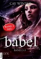 Babel Gesamtausgabe Band 1-3 ebook by Cay Winter