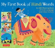 My First Book of Hindi Words - An ABC Rhyming Book of Hindi Language and Indian Culture ebook by Rina Singh,Farida Zaman