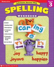 Scholastic Success With Spelling (Grade 3) ebook by Dooley, Virginia
