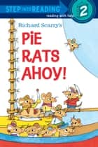 Richard Scarry's Pie Rats Ahoy! ebook by Richard Scarry