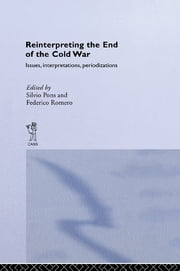Reinterpreting the End of the Cold War - Issues, Interpretations, Periodizations ebook by Silvio Pons,Federico Romero