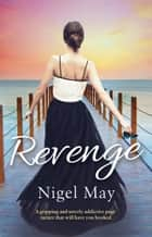 Revenge ebook by Nigel May