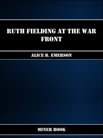 Ruth Fielding at the War Front ebook by Alice B. Emerson