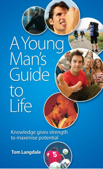 A Young Man's Guide to Life ebook by Tom Langdale
