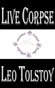 Live Corpse ebook by Leo Tolstoy