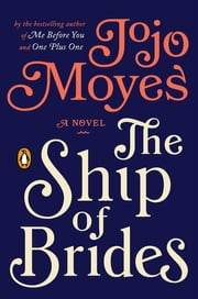 The Ship of Brides - A Novel ebook by Jojo Moyes