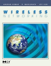 Wireless Networking ebook by Anurag Kumar,D. Manjunath,Joy Kuri