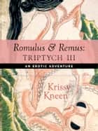Romulus and Remus - Triptych 3 ebook by Krissy Kneen