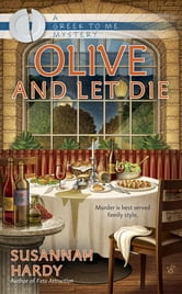 Olive and Let Die ebook by Susannah Hardy