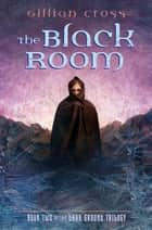 The Black Room ebook by Gillian Cross