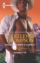 Should've Been a Cowboy & Cowboy Up - An Anthology ekitaplar by Vicki Lewis Thompson