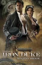 The Iron Duke ebook by Meljean Brook