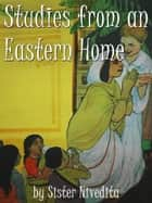 Studies From An Eastern Home ebook by Sister Nivedita