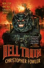 Hell Train eBook by Christopher Fowler