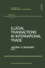 Illegal Transactions in International Trade: Theory and Measurement ebook by Bhagwati, Jagdish N.