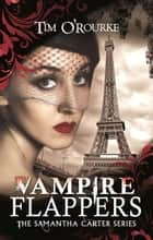 Vampire Flappers ebook by Tim O'Rourke