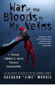 "War of the Bloods in My Veins - A Street Soldier's March Toward Redemption ebook by DaShaun ""Jiwe"" Morris,T. Rodgers,Terrie M. Williams"