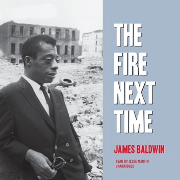 The Fire Next Time luisterboek by James Baldwin