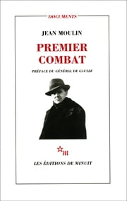 Premier combat ebook by Jean Moulin
