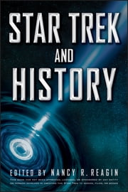 Star Trek and History ebook by Nancy Reagin