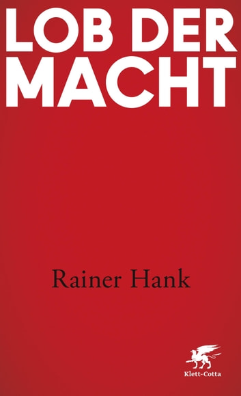 Lob der Macht ebook by Rainer Hank