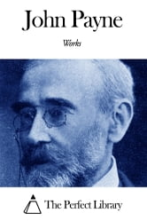 Works of John Payne ebook by John Payne
