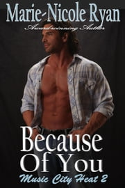 Because of You - Music City Heat, #2 ebook by Marie-Nicole Ryan