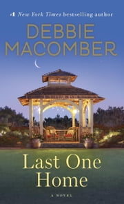 Last One Home - A Novel ebook by Debbie Macomber