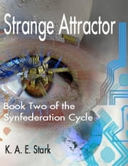 Strange Attractor - Book Two of the Synfederation Cycle ebook by K. A. E. Stark