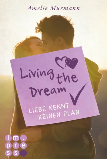 Living the Dream. Liebe kennt keinen Plan ekitaplar by Amelie Murmann