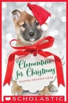 Clementine for Christmas ebook by Daphne Benedis-Grab