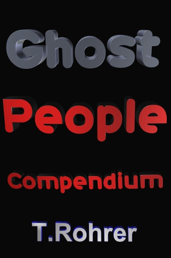 Ghost People Compendium ebook by Todd Andrew Rohrer