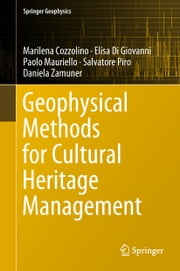 Geophysical Methods for Cultural Heritage Management ebook by Marilena Cozzolino, Elisa Di Giovanni, Paolo Mauriello,...