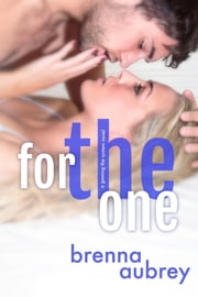 For The One ebook by Brenna Aubrey